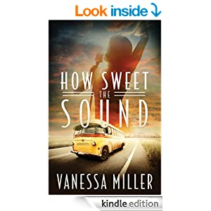 How Sweet the Sound: How Sweet the Sound Series | Book 1 (How Sweet the Sound Series #1)