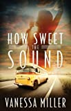 How Sweet the Sound: How Sweet the Sound Series | Book 1