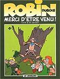 echange, troc Turk, Bob de Groot - Robin Dubois, tome 6 : Merci d'être venu !