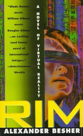 Rim: A Novel of Virtual Reality, Alexander Besher