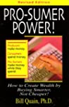 Pro-Sumer Power!: How to Create Wealt...