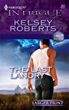 The Last Landry (The Landry Brothers, Book 7) (Larger Print Harlequin Intrigue Series #903) (0373886772) by Roberts, Kelsey