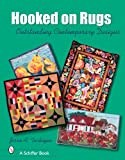 Hooked on Rugs: Outstanding Contemporary Designs (Schiffer Book)