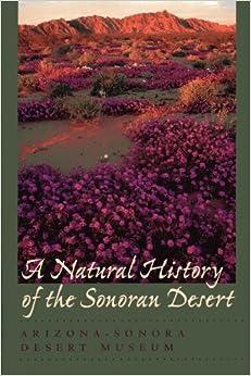Natural History of the Sonoran Desert: Arizona-Sonora Desert Mus