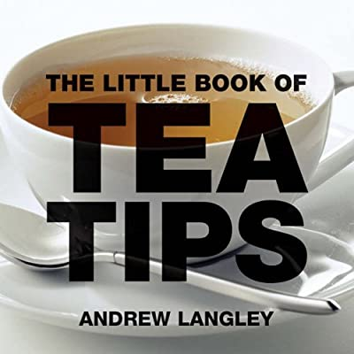 The Little Book of Tea Tips (Little Books of Tips)