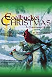 Coalbucket Christmas: A Christmas Novel (1420886754) by George, Mary