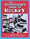 The Girlfriend's Guide to Hockey (1552096408) by Spencer, Teena
