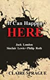 img - for It Can Happen Here: Jack London Sinclair Lewis Philip Roth book / textbook / text book