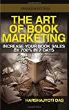 img - for The Art of Book Marketing: Increase your book sales by 700% in 7 days (BOOK PROMOTION ) (Volume 1) book / textbook / text book