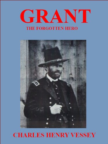 Free Kindle Book : Grant The Forgotten Hero