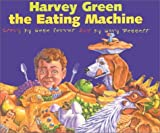 Harvey Green the Eating Machine