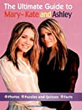 img - for The Ultimate Guide to Mary-Kate and Ashley book / textbook / text book
