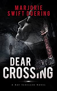Dear Crossing: A Ray Schiller Novel by Marjorie Doering ebook deal