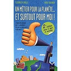 Un métier pour la planète… et surtout pour moi, de Elisabeth Laville et Marie Balmain chez Village Mondial (2007)