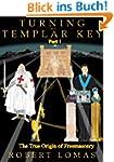 Turning The Templar Key - Part 1: The...