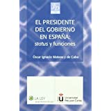 Presidente del gobierno el: status y funciones. fundamentos del derech