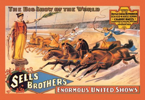 Ben Hur 4-Horse Roman Chariot Races - Sells Brothers - Enormous United Shows, 12X18 Paper Giclée front-863823