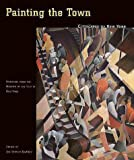 Painting the Town: Cityscapes of New York (Paintings from the Museum of the City of New York)