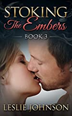 Stoking the Embers - Book 3: (Romantic Suspense)