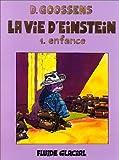 La vie d'Einstein, Tome 1 : Enfance