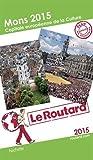Guide du Routard Mons 2015 capitale européenne de la culture
