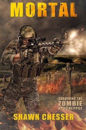 Mortal: Surviving the Zombie Apocalypse (Volume 6 ...