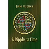 A Ripple in Time (Celtic Cousins' Adventures)by Julia Hughes