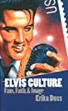 img - for Elvis Culture: Fans, Faith, and Image (Cultureamerica) book / textbook / text book