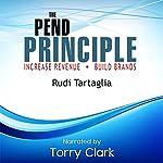The Pend Principle (Increase Revenue, Build Brands) | Rudi Tartaglia