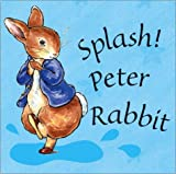 Splash Peter Rabbit (Potter) (0723248540) by Potter, Beatrix