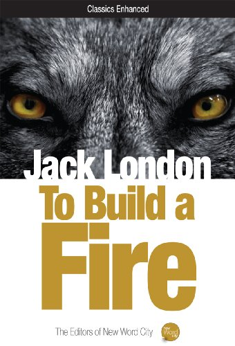 a comparison of jack londons stories in the call of the wild white fang and to build a fire To build a fire by: the call of the wild the stories white fang by jack london may not be the most riveting story i've read, but it was a good book and i enjoyed it 2 of 3 people found this review helpful overall.