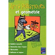 Arts plastiques et Géométrie : CP-CE1