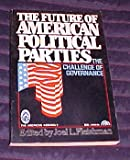 img - for The Future of American Political Parties The Challenge of Governance Edited by Joel L. Fleishman 1982 book / textbook / text book