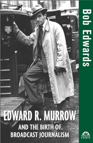Image for Edward R. Murrow and the Birth of Broadcast Journalism (Turning Points in History)