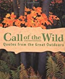 Call of the Wild: Quotes from the Great Outdoors (Running Press Miniature Editions)
