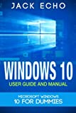 Windows 10: User Guide and Manual 2016: Microsoft Windows 10 for Beginners (Windows 10 for Dummies)