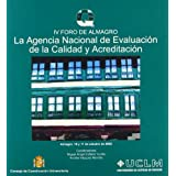 La Agencia Nacional de la evaluación de la calidad y acreditación. IV Foro de Almagro (EDICIONES INSTITUCIONALES...