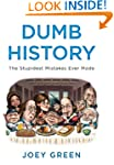 Dumb History: The Stupidest Mistakes...