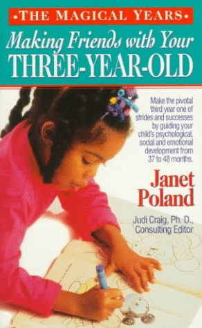 Making Friends With Your Three-Year-Old (Magical Years), Poland,Janet/ Craig,Judi