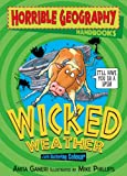 Wicked Weather (Horrible Geography Handbook)