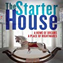The Starter House (       UNABRIDGED) by Sonja Condit Narrated by Cassandra Campbell