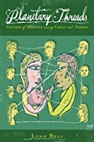 Planetary Threads: Patterns of Relating Among Family and Friends