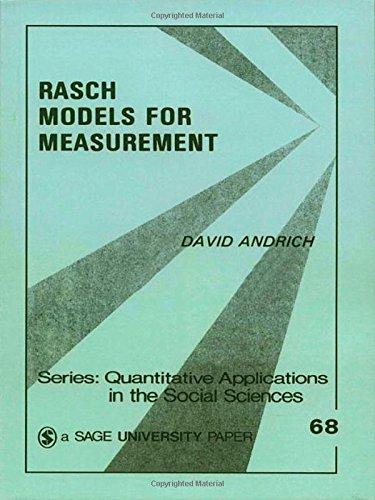 Rasch Models for Measurement (Quantitative Applications in the Social Sciences)