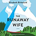The Runaway Wife: A Novel Audiobook by Elizabeth Birkelund Narrated by Joseph Bouvot