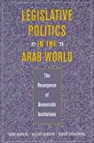 img - for Legislative Politics in the Arab World: The Resurgence of Democratic Institutions book / textbook / text book