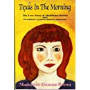 Texas in the Morning: The Love Story of Madeleine Brown and President Lyndon Baines Johnson