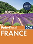 Fodor's France 2016 (Full-color Trave...