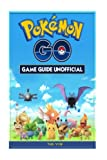img - for Pokemon Go Game Guide Unofficial book / textbook / text book
