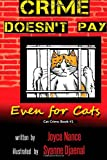Crime Doesnt Pay - Even for Cats (Cat Crime) (Volume 1)