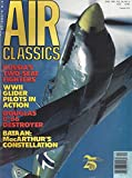 img - for Air Classics : Norduyn Norseman Recovery; The USAF's Douglas B-66 Destroyer; Reunion of WWII Glider Pilots- Waco CG-4A Glider; Bataan a Famous Lockheed Constellation at Fort Rucker; Beech Staggerwing comes home; Johannes Wiese Luftwaffe Ace book / textbook / text book